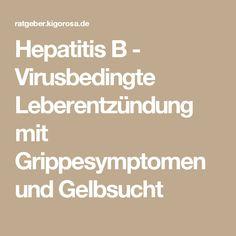 Hepatitis B - Virusbedingte Leberentzündung mit Grippesymptomen und Gelbsucht Baby, Symptoms Of The Flu, Dental Health, Health, Baby Humor, Infant, Babies, Babys