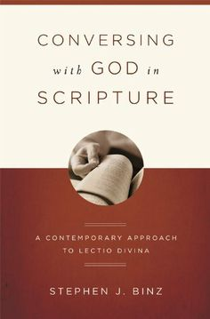 Conversing With God In Scripture: A Contemporary Approach To Lectio Divina by Stephen Binz. $9.64. Publisher: The Word Among Us Press (February 1, 2008). 150 pages