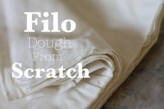 Homemade Filo Dough NO MACHINES Easy and Simple Beautiful Results