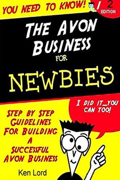 The Avon Business for Newbies by Kenniston Lord http://www.amazon.com/dp/1300044756/ref=cm_sw_r_pi_dp_zOQ9wb1QBXA8F