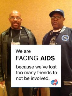 We are #FacingAIDS because we've lost too many friends to not be involved.