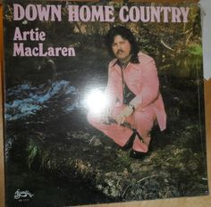 Artie MacLaren – Down Home Country Label: Broadland – BR 1931 Format: Vinyl, LP, Album Country: Canada Released: 1976 Genre: Folk, World, & Country Lp Album, Country Songs, My Music, My Dream, Folk, Old Things, Label, Canada, Movie Posters