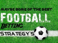 The most effective strategy for football betting online