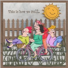 Art Impressions new Pedal Pusher Girlfriends! Love the fence in the background. Old Lady Humor, Art Impressions Stamps, Quirky Art, Art Original, Funny Cards, Scrapbook Cards, Painted Rocks, Cardmaking, Birthday Cards