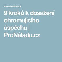 9 kroků kdosažení ohromujícího úspěchu | ProNáladu.cz