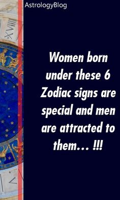 Women born under these 6 Zodiac signs are special and men are attracted to them… !!!