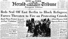 New York Herald Tribune - European Edition:  REDS SEAL OFF EAST BERLIN TO BLOCK REFUGEES; Forces Threaten to Fire on Protesting Crowds; 08/14/1961.  (Berlin Wall construction begins, 1961)