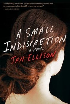 A Small Indiscretion by Jan Ellison |Rating:3/5| #Women Fiction Click for Review