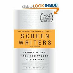 The 101 Habits of Highly Successful Screenwriters: Insider Secrets from Hollywood's Top Writers by Karl Iglesias