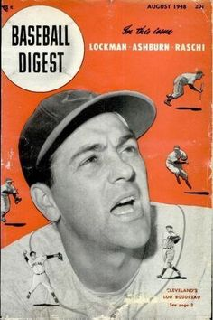 Play Ball!! Baseball Digest Covers from the 1940s-50s: http://www.robertnewman.com/play-ball-baseball-digest-covers-from-the-1940s-50s/. Baseball Digest, August 1948.