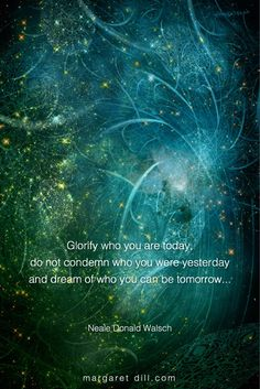 glorify who you are - Neale Donald Walsch Quote Spiritual Awakening, Spiritual Quotes, Wisdom Quotes, Life Quotes, Spiritual Enlightenment, Great Quotes, Inspirational Quotes, Motivational, And So It Begins