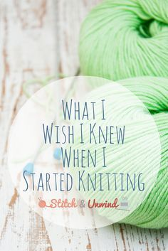 What I Wish I Knew When I Started Knitting