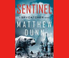 Read 'Sentinel' by Matthew Dunn - National Mystery Books | Examiner.com