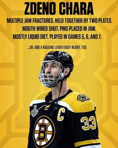 respect-According to reports, Zdeno Chara suffered multiple jaw fractures and still laced them up for Games and 7 of the Final. Caps Hockey, Hockey Memes, Ice Hockey, Hockey Quotes, Boston Bruins Hockey, Pittsburgh Penguins Hockey, Chicago Blackhawks, Hockey Season