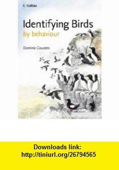 Identifying Birds By Behaviour (9780007199235) Dominic Couzens , ISBN-10: 0007199236  , ISBN-13: 978-0007199235 ,  , tutorials , pdf , ebook , torrent , downloads , rapidshare , filesonic , hotfile , megaupload , fileserve