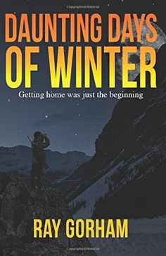 Daunting Days of Winter (Volume 2) by Ray Gorham