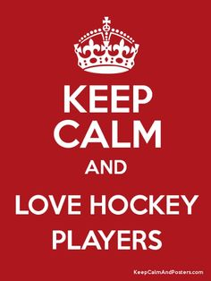 Keep Calm And Love Hockey Players