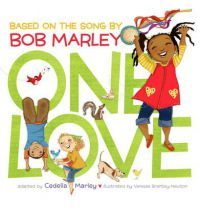 One Love by Bob Marley's daughter, Cedella Marley.