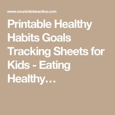 Printable Healthy Habits Goals Tracking Sheets for Kids - Eating Healthy…
