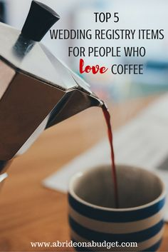 LOVE coffee? Getting married? This post is for YOU! Check out the Top 5 Wedding Registry Items For People Who Love Coffee by www.abrideonabudget.com.