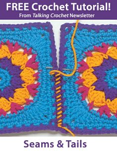 Learn about sewing seams in this free crochet tutorial from Talking Crochet newsletter. Tutorial: http://www.crochet-world.com/newsletters.php?mode=issue&issue_id=718&department_id=5. Sign up for this free newsletter: http://www.anniesnewsletters.com/