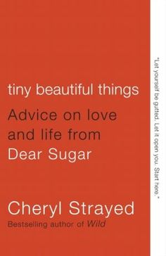 Review: Tiny Beautiful Things by Cheryl Strayed