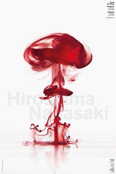 What do you think of the work graphic designer Harry Pearce did using his own blood? He created a poster for an exhibition that commemorates the twin bombing of Hiroshima and Nagasaki 70 years ago. Nagasaki, Hiroshima, Graphic Design Posters, Graphic Design Illustration, Graphic Design Inspiration, Graphic Art, Hand Illustration, Water Poster, Poster Photography