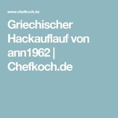 Griechischer Hackauflauf von ann1962   Chefkoch.de