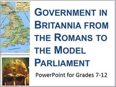 History of Medieval England: English Government fro m the Romans to the Model Parliament - PowerPoint presentation with guided student notes.