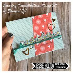 Jessie Holton - Aussie SU Demo : Stampin Friends Blog Hop - All About Love - Amazing Congratulations