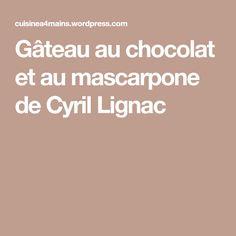 Gâteau au chocolat et au mascarpone de Cyril Lignac