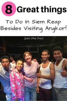 8 Amazing Things To Do In Siem Reap Besides Visiting Angkor | Ladies What Travel