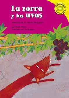 La zorra y las uvas: Versión de la fábula de Esopo (Read-it! Readers en Español: Fábulas) (Spanish Edition) by Mark White http://www.amazon.com/dp/1404816216/ref=cm_sw_r_pi_dp_oQ9fwb0XHHETP