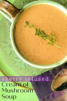 Homemade Cream of Mushroom Soup infused with dry sherry and hints of thyme. Delicious, easy and ready in a snap.