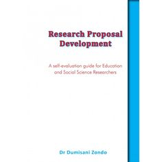 Research Proposal Development: A Self-Evaluation guide for Educators and Social Science Researchers - Just Done Productions Publishing Research Proposal, Social Science, Booklet, Self, Education, Onderwijs, Social Studies, Learning