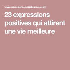 23 expressions positives qui attirent une vie meilleure