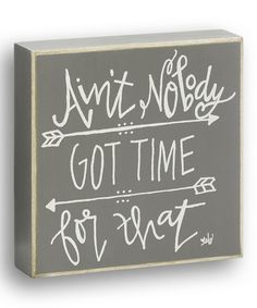 Ain't nobody got time to sweat the small stuff, and this silly little box sign makes a whimsical daily reminder to keep calm and collected. Box Signs, Name Signs, Chalk It Up, Chalk Board, Chalkboard Signs, Chalkboard Ideas, Love To Shop, Little Boxes, Valentine Crafts