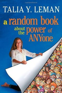 A Random Book about the Power of ANYone by Talia Leman. Save 21 Off!. $11.91. Publisher: Free Press; Original edition (October 2, 2012)