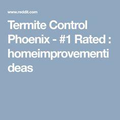 Termite Control Phoenix - #1 Rated : homeimprovementideas