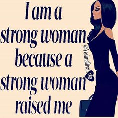 Thank You to all the strong women who raised me. Especially my great-grandma Mrs. Motivacional Quotes, Girl Quotes, True Quotes, Great Quotes, Quotes To Live By, Inspirational Quotes, Qoutes, Change Quotes, People Quotes