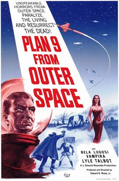 """""""Plan 9 From Outer Space,"""" 1959. Frequently derided as """"worst movie ever,"""" but the poster's pretty cool in that '50s sci-fi way. - An Ed Wood Film. The Best!"""