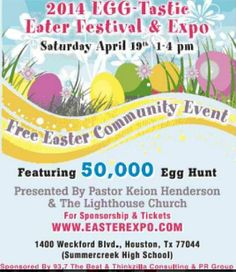 """The Lighthouse Church & Pastor Keion Henderson presents """"2014 Easter Festival & Expo"""" ** FEATURING 50,000 Eggs** Community EVENT Free Food, Live Gospel Performances, Face Paintings for kids, Jumping Castles, Live Easter Bunny And Special Invited Guest ! Hosted By AV of The Yolanda Adams Morning Show !!   Over 3000 expected attendees. Thank you to our sponsors ,partners, volunteers and supporters.   WWW.EASTEREXPO.COM To Become a Sponsor!  For Media Partners email Prteam@itsthinkzilla.com"""