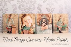 Mod Podge Canvas Photo Prints: print out photos on normal laser paper and mod podge to canvas boards!