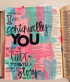 """""""Nevertheless, I am continually with you; you hold my right hand. You guide me with your counsel, and afterward you will receive me to glory. Bible Journaling For Beginners, Bible Study Journal, Esv Bible, Faith Bible, Bible Quotes, Bible Verses, Daily Scripture, Illustrated Faith, Counseling"""