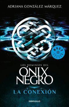 Los Dominios del Ónix Negro. Libro 2. La Conexión