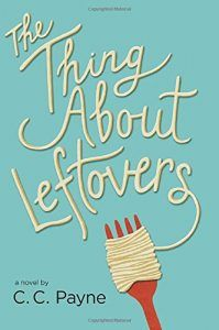 The Thing About Leftovers by C.C. Payne