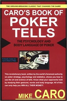 Top 34 best poker books every poker addict must read poker books caros book of poker tells the psychology and body language of poker pdf malvernweather Choice Image