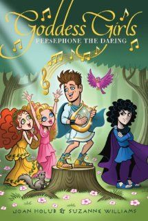 Persephone the Daring (Goddess Girls) by Joan Holub. $5.99. Author: Joan Holub. Series - Goddess Girls (Book 11). Publisher: Aladdin (August 6, 2013)