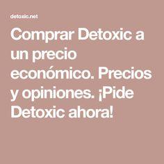 Comprar Detoxic a un precio económico. Precios y opiniones. ¡Pide Detoxic ahora!