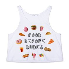 Cute Food Before Dudes Crop Tank Top — Kollage So true, yet not,.... Ironic